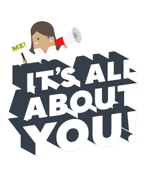 Graphic of a person with the words 'It's all about you!'